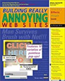 Building Really Annoying Web Sites (0764548743) by Miller, Michael