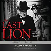 The Last Lion: Winston Spencer Churchill, Volume II: Alone, 1932-1940 | William Manchester