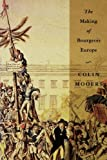 img - for The Making of Bourgeois Europe: Absolutism, Revolution, and the Rise of Capitalism in England, France and Germany book / textbook / text book