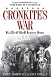 Cronkites War: His World War II Letters Home