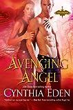 Avenging Angel (The Fallen) (0758267657) by Eden, Cynthia