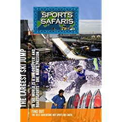 Sports Safaris Jaw Dropper The Largest Ski Jump in the World and Boardsports