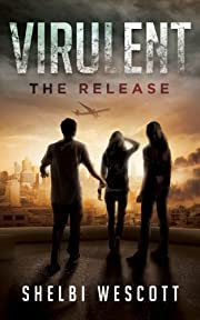 Virulent: The Release (Virulent Book 1) (Virulent Trilogy)