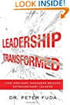 Leadership Transformed: How Ordinary...