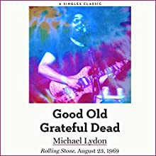 Good Old Grateful Dead Audiobook by Michael Lydon Narrated by Peter Larkin