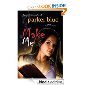 Kindle Daily Deal: Make Me, by Parker Blue. Publisher: Bell Bridge Books (March 13, 2012)