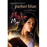 Make Me (The Demon Underground Series Book 4) ~ Parker Blue