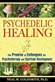img - for Psychedelic Healing: The Promise of Entheogens for Psychotherapy and Spiritual Development book / textbook / text book