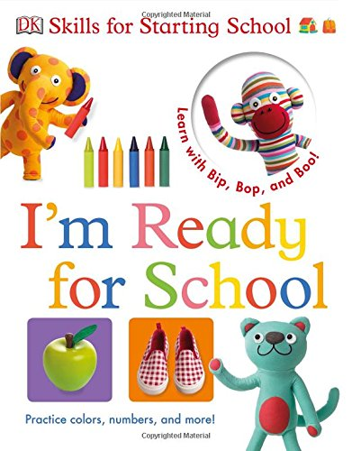Bip, Bop, and Boo Get Ready for School: I'm Ready for School (Skills for Starting School)