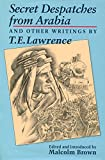 Secret Depatches from Arabia and Other Writings (0947792597) by Lawrence, T.E.