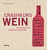 Crashkurs Wein (Allgemeine Einf�hrungen)