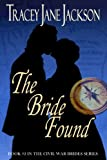 The Bride Found (Civil War Brides)
