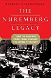 img - for The Nuremberg Legacy: How the Nazi War Crimes Trials Changed the Course of History by Norbert Ehrenfreund (2007-10-02) book / textbook / text book