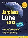 echange, troc Céleste - Jardinez avec la Lune 2012