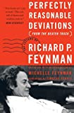 Perfectly Reasonable Deviations from the Beaten Track: The Letters of Richard P. Feynman (0465023711) by Feynman, Richard P