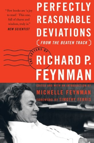 Perfectly Reasonable Deviations from the Beaten Track: Richard P. Feynman: 9780465023714: Amazon.com: Books