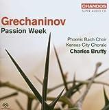 Grechaninov - Passion Week - Phoenix Bach Choir, Kansas City Chorale