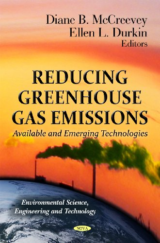Reducing Greenhouse Gas Emissions: Available and Emerging Technologies (Environmental Science, Engineering and Technolog
