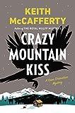 Crazy Mountain Kiss: A Sean Stranahan Mystery (Sean Stranahan Mysteries)