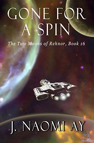Gone for a Spin (The Two Moons of Rehnor, Book 16)