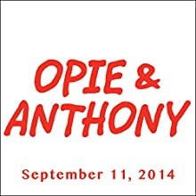 Opie & Anthony, Nikki Glaser and Jeffrey Tambor, September 11, 2014  by Opie & Anthony Narrated by Opie & Anthony