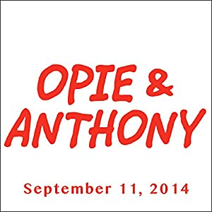 Opie & Anthony, Nikki Glaser and Jeffrey Tambor, September 11, 2014 Radio/TV Program