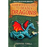 How To Train Your Dragon: A Hero's Guide to Deadly Dragonsby Cressida Cowell