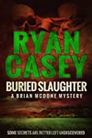 Buried Slaughter (Brian McDone Mysteries Book 2) (English Edition)