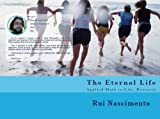 THE Eternal Life (Applied Math to Life, Research)