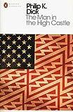 The Man in the High Castle (Penguin Modern Classics) Philip K. Dick