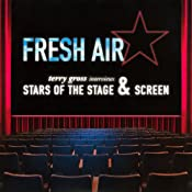 Fresh Air: Stars of the Stage and Screen | [Terry Gross]