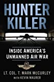 Hunter Killer: Inside Americas Unmanned Air War