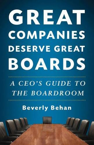 Great Companies Deserve Great Boards: A CEO's Guide to the Boardroom PDF