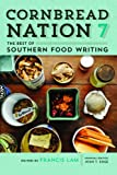 Cornbread Nation 7: The Best of Southern Food Writing (Friends Fund Publication)