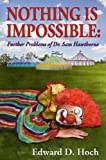 Nothing Is Impossible: Further Problems of Dr. Sam Hawthorne