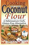 Cooking with Coconut Flour: A Delicio...