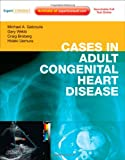img - for Cases in Adult Congenital Heart Disease - Expert Consult: Online and Print: Atlas, 1e book / textbook / text book