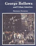 George Bellows and Urban America (0300050437) by Doezema, Marianne
