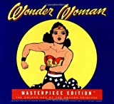 Wonder Woman Masterpiece Edition: The Golden Age of the Amazon Princess Boxed (0811831213) by Daniels, Les