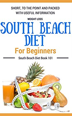 South Beach Diet: South Beach Diet Book for Beginners - South Beach Diet Cookbook with Easy Recipes (Low carbohydrate Living - Low Carbohydrate Diet - Modified Atkins Diet)