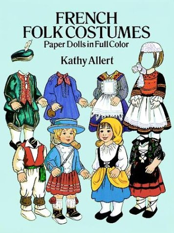 French Folk Costumes Paper Dolls In Full Color (Traditional Fashions) front-935447