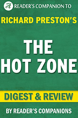 the hot zone by richard preston essay Free college essay the hot zone the hot zone by richard preston the book the hot zone by richard preston tells the story of outbreaks of viruses in germany and.