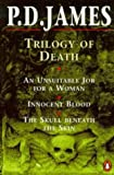 "Trilogy of Death: ""Unsuitable Job for a Woman"", ""Innocent Blood"", ""Skull Beneath the Skin"" (0140173900) by James, P. D."