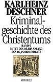Kriminalgeschichte des Christentums: Mitte des 16. bis Anfang des 18. Jahrhunderts. Vom Völkermord in der Neuen Welt bis zum Beginn der Aufklärung