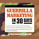 Guerrilla Marketing in 30 Days | Jay Conrad Levinson,Al Lautenslager