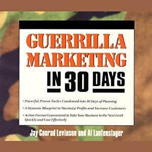 Guerrilla Marketing in 30 Days | [Jay Conrad Levinson, Al Lautenslager]