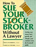 How To Sue Your Stockbroker Without A Lawyer