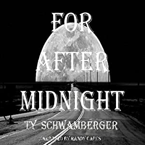 For After Midnight | [Ty Schwamberger]