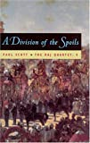 A Division of Spoils (Repr of 1975 Ed) (Raj Quartet/Paul Scott, 4) (Phoenix Fiction) (0226743446) by Scott, Paul