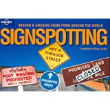 Signspotting: The World's Most Absurd Signs (Lonely Planet Pictorial)